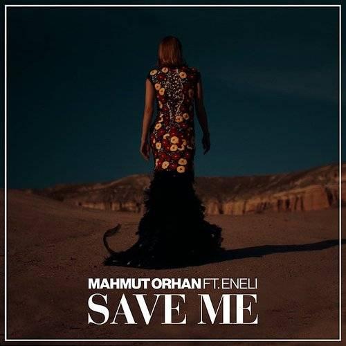 تصویر متن و ترجمه آهنگ خارجی Save Me از Mahmut Orhan