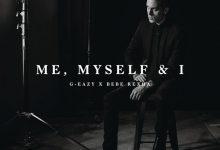 تصویر متن و ترجمه آهنگ G-Eazy & Bebe Rexha – Me Myself & I