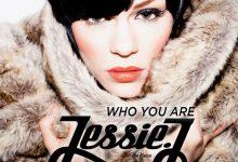 تصویر متن و ترجمه آهنگ Jessie J – Who You Are