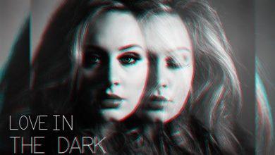 تصویر متن و ترجمه آهنگ Adele – Love In The Dark