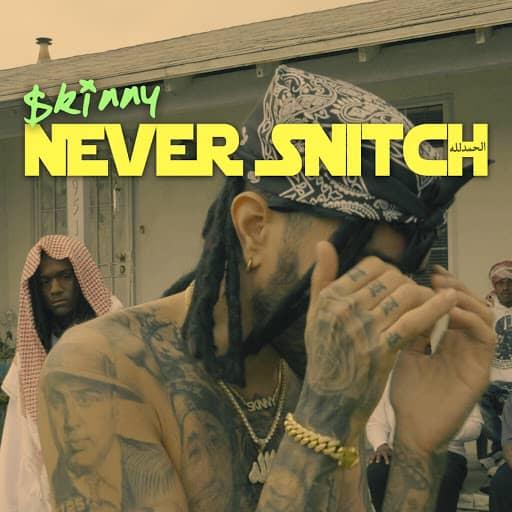 الحمدلله Skinny Never Snitch
